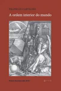 """Capa do livro """"A ordem interior do mundo"""", de Franklin Carvalho. Reprodução"""